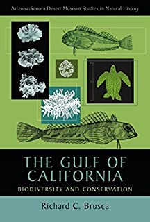 The Gulf of California: Biodiversity and Conservation (Arizona-Sonora Desert Museum Studies in Natural History) Paperback September 6, 2012