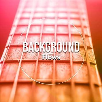 # Background Flows