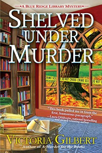 Shelved Under Murder (A Blue Ridge Library Mystery Book 2)