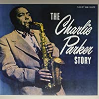 The Charlie Parker Story [12 inch Analog]