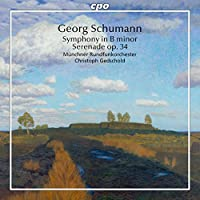 G・シューマン:交響曲 ロ短調 他 (Georg Schumann: Symphony in B minor; Serenade, Op. 34)
