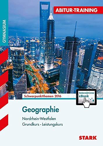 Geographie Grundkurs - Leistungskurs: Schwerpunktthemen NRW 2015/2016