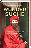 Thomas Bruckner: Wundersuche