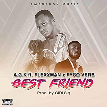 Best Friend (feat. Flexxman, Fyco Verb)