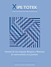 Síntesis de una empatía: Bergson y Manzano La universidad y los jesuitas (Xipe totek 108) (Spanish Edition)
