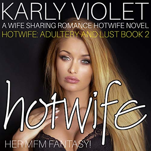 Hotwife: Her MFM Fantasy!: A Wife Sharing Hotwife Romance Novel audiobook cover art