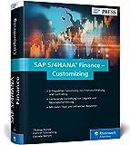 SAP S/4HANA Finance – Customizing: FI/CO in SAP S/4HANA erfolgreich implementieren (SAP PRESS) - Thomas Kunze
