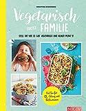Vegetarisch trotz Familie: Stell dir vor, es gibt kein Fleisch und keiner merkt's