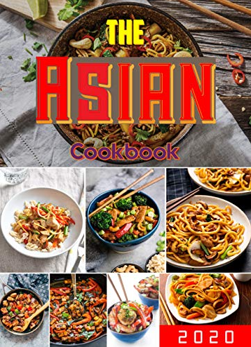 The Asian Cookbook : Fast and Easy New Recipes