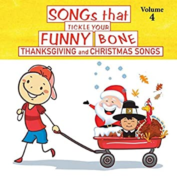 Songs That Tickle Your Funny Bone, Vol. 4:  Thanksgiving and Christmas Songs