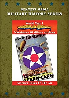 Aviation In W.W.1: Manufacture of Military Airplanes