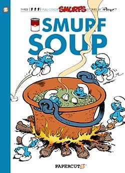 [Peyo, Yvan Delporte]のThe Smurfs #13: Smurf Soup (The Smurfs Graphic Novels) (English Edition)