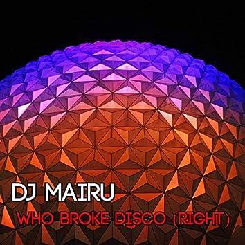 Who Broke Disco (Right)