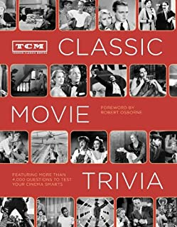 TCM Classic Movie Trivia: Featuring More Than 4,000 Questions to Test Your Trivia Smarts: (Movie Trivia Book, Book for Dads, Film History Book)