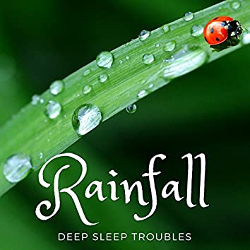 Rainfall: Collection of Soundscapes and Tranquil Nature Sounds for Sleep, Deep Sleep Troubles, Flute Soundscapes