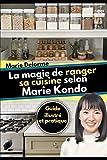 La magie de ranger sa cuisine selon Marie Kondo - Guide illustré et pratique