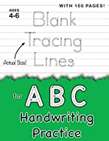 "Blank Tracing Lines for ABC Handwriting Practice (Large 8.5""x11"" Size!): (Ages 4-6) 100 Pages of Blank Practice Paper!"
