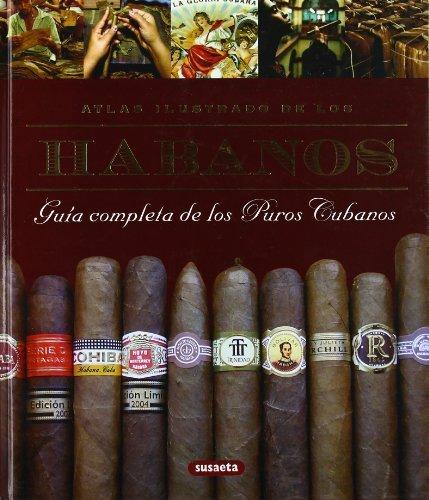 Habanos,Atlas Ilustrado.Guia Completa De Los Puros Cubanos de Zoccatelli, PierLuigi (2005) Tapa dura