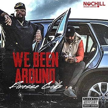We Been Around