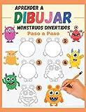 Aprender a Dibujar Monstruos divertidos Paso a Paso: varios monstruos para reproducir y colorear - libro de dibujos a color para niños y principiantes - regalo original