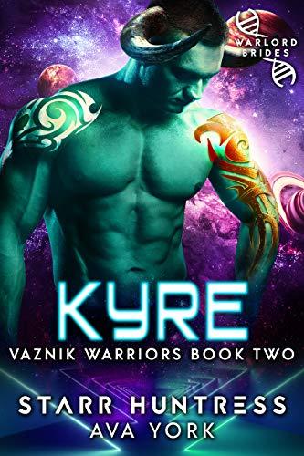 Kyre: Warlord Brides (Warriors of Vaznik Book 2)