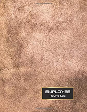 """Employee Hours Log: Daily Employee Time Log : Hourly Log Book Worked Tracker Employee : Daily Sign In Sheet For Employees : Time Sheet Notebook, 8.5"""" x 11"""", 120 pages, Brown Cover Design (Book11)"""