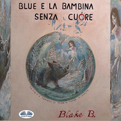 Blue e la bambina senza cuore [Blue and the Girl Without a Heart] Titelbild