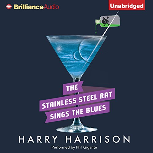 The Stainless Steel Rat Sings the Blues     Stainless Steel Rat, Book 8              By:                                                                                                                                 Harry Harrison                               Narrated by:                                                                                                                                 Phil Gigante                      Length: 6 hrs and 34 mins     36 ratings     Overall 4.7