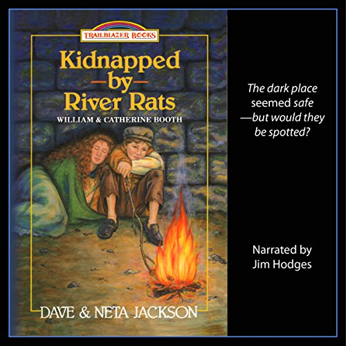 Kidnapped by River Rats (About William & Catherine Booth) cover art