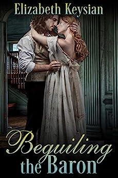 Beguiling the Baron by [Elizabeth  Keysian]