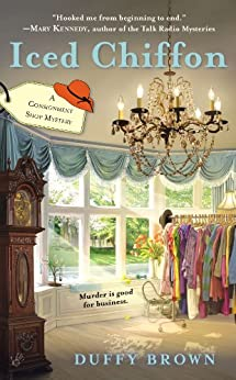 Iced Chiffon (A Consignment Shop Mystery Book 1) by [Duffy Brown]