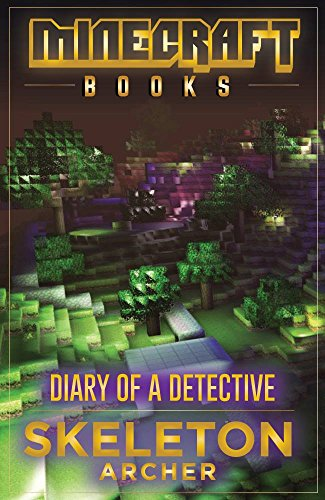 Minecraft: Minecraft Books: Diary Of A Detective Skeleton Archer (An Unofficial Tale!) (Minecraft books, minecraft pocket edition, minecraft handbook, ... books, minecraft diary) (English Edition)