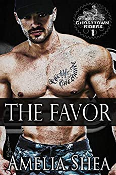 The Favor (Ghosttown Riders Book 1) by [Amelia Shea]