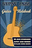 Gypsy Jazz Guitar Notebook: 39 jazz standards, gypsy jazz chords, 20 blank chord charts