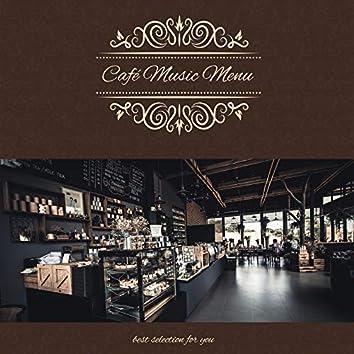 Café Music Menu ~Best Selection for You~ ほっと一息気分転換のカフェBGM