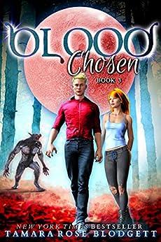 Blood Chosen (The Blood Series Book 3) by [Tamara Rose Blodgett]