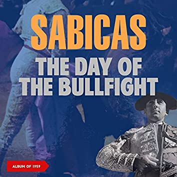The Day of the Bullfight (A Flamenco Guitar Suite - Album of 1959)