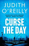 Curse the Day: The Conspiracy Thriller that Reads Like a Bond Movie (A Michael North Thriller)