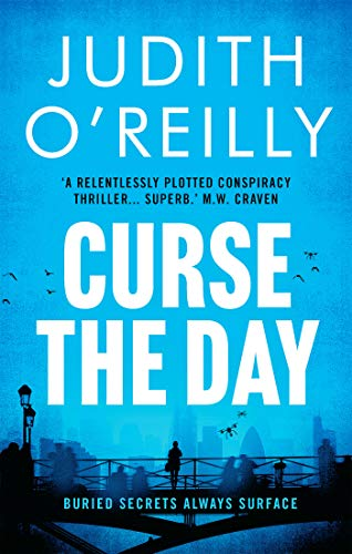 Curse the Day: The Conspiracy Thriller that Reads Like a Bond Movie (A Michael North Thriller) by [Judith O'Reilly]