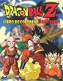 Dragon Ball Z Libro de colorear para niños: 50 páginas para colorear para niños, adolescentes y adultos   Dragon Ball Super, Dragon Ball GT, Dragon ... para niños y adultos (Spanish Edition)