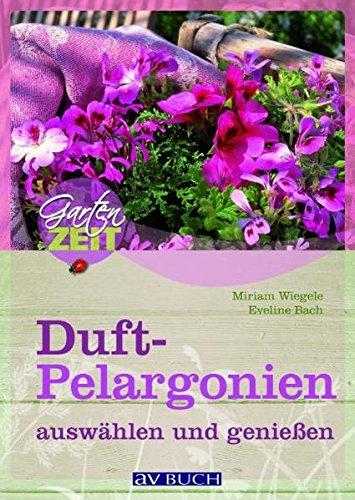 Duftpelargonien auswählen und genießen (Gartenzeit)
