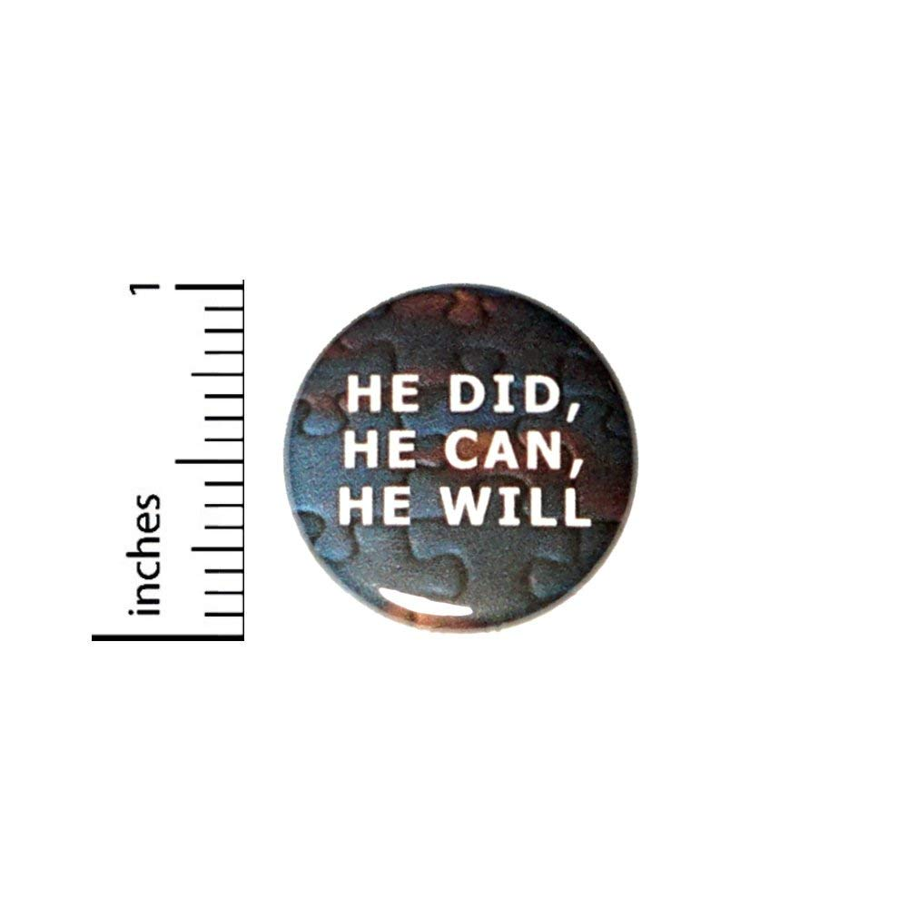 He Did Can Will Button specialty shop Encouragi Autism Pinback OFFicial mail order Asperger's