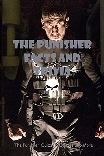 The Punisher Facts and Trivia: The Punisher Quizzes, Quotes and More: The Punisher QQuiz Book (English Edition)