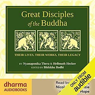 Great Disciples of the Buddha     Their Lives, Their Works, Their Legacies              Autor:                                                                                                                                 Hellmuth Hecker,                                                                                        Nyanaponika Thera,                                                                                        Bikkhu Bodhi                               Sprecher:                                                                                                                                 William Hope,                                                                                        Nicolette McKenzie,                                                                                        Ratnadhya                      Spieldauer: 18 Std. und 20 Min.     7 Bewertungen     Gesamt 4,4