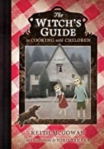 The Witch's Guide to Cooking with Children: A Modern-Day Retelling of Hansel and Gretel