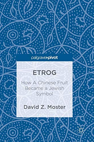 Etrog: How A Chinese Fruit Became a Jewish Symbol