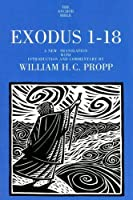 Exodus 1-18 (The Anchor Yale Bible Commentaries) by William H.C. Propp(1999-10-05)