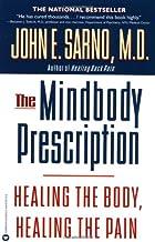 The Mindbody Prescription: Healing the Body, Healing the Pain Book PDF