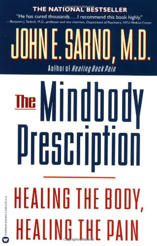 Compare Textbook Prices for The Mindbody Prescription: Healing the Body, Healing the Pain Reprint Edition ISBN 8601300275338 by John E. Sarno M.D.