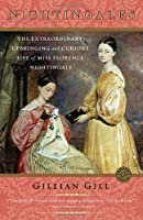 Nightingales: The Extraordinary Upbringing and Curious Life of Miss Florence Nightingale by Gillian Gill(2005-09-13)